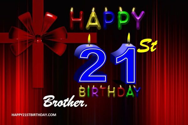21st Birthday Wishes for Brother