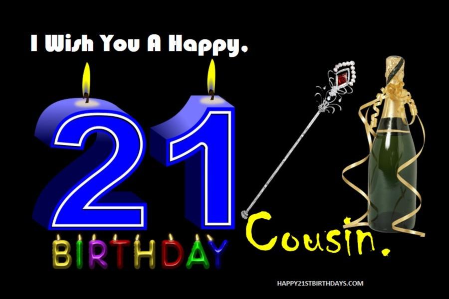 Happy 21 Birthday Cousin