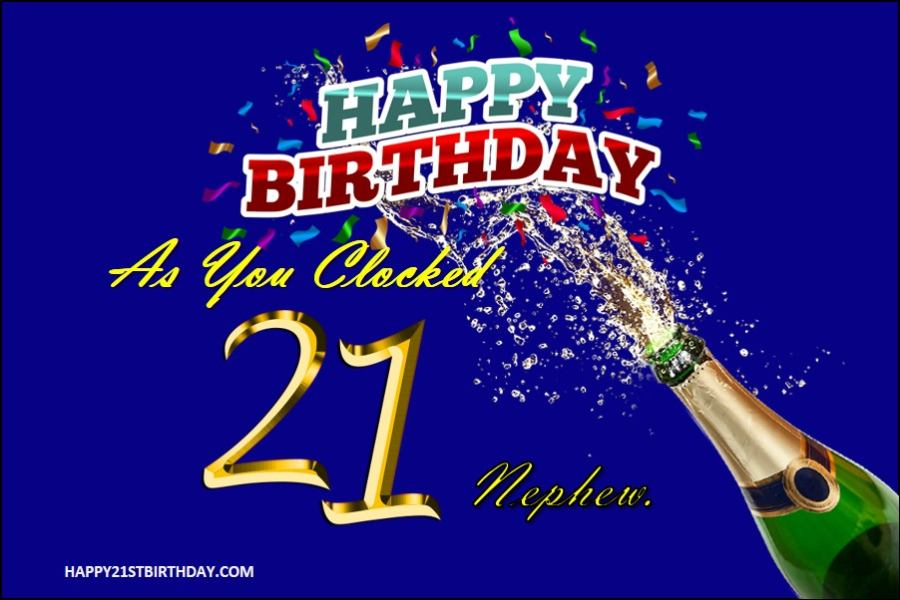70 Happy 21st Birthday Wishes for Nephew Turning 21 in 2019