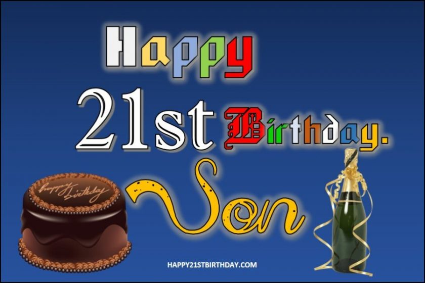 Happy Birthday to My 21 Year Old Son
