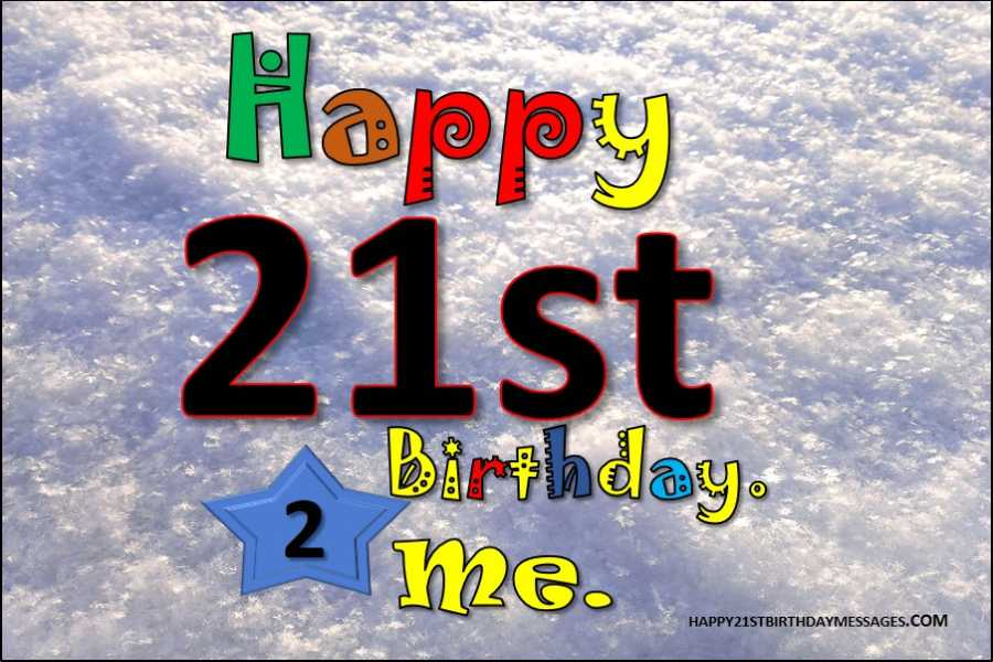 It's My 21st Birthday Quotes (Birthday Quotes for Myself ...